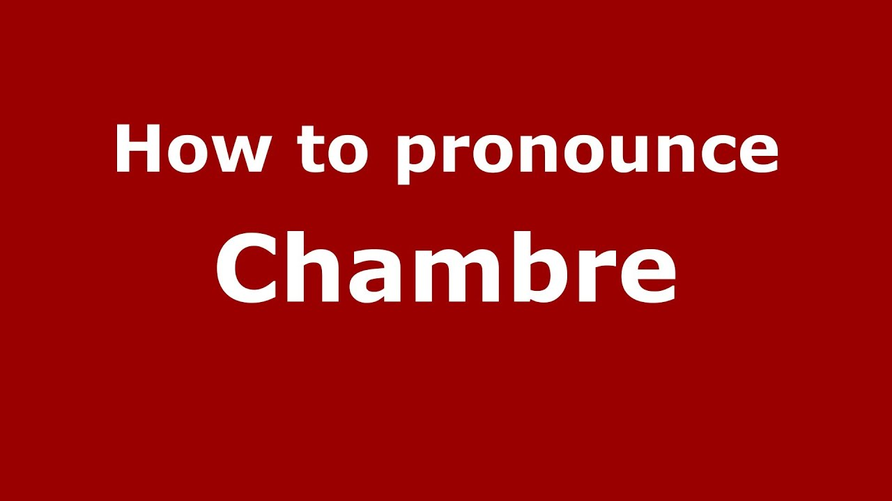 Chambre Gender How To Pronounce Chambre French France Pronouncenames