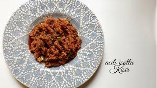 Acılı İsotlu Kısır - Pratik Tarifler / Yemek Tarifleri - Melis'in Mutfağı