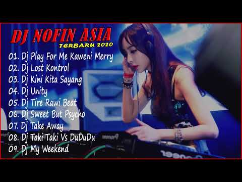 Dj Terbaru 2020 Remix - Dj Nofin Asia Terbaru 2020 Full Bass