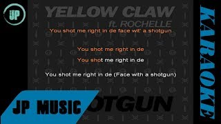 Yellow Claw - Shotgun ft. Rochelle Karaoke