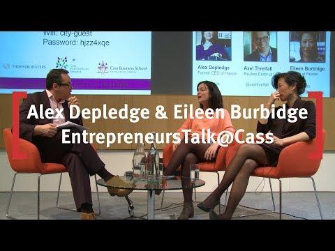 Alex Depledge & Eileen Burbidge: EntrepreneursTalk@Cass