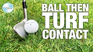 Ball Then Turf Contact Made Simple | ME AND MY GOLF