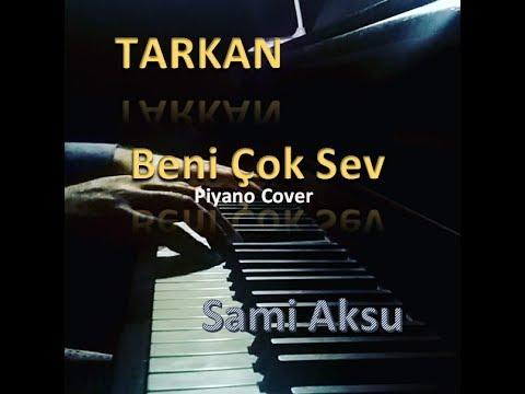 Tarkan Beni Cok Sev Piyano Cover Sami Aksu Youtube