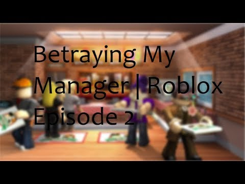 Betraying My Manager | Roblox Work At A Pizza Place | Episode 2