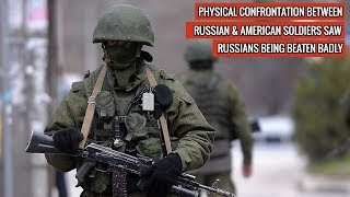 U.S RUSSIA SOLDIERS BRAWL IN SYRIA -  RUSSIANS END UP IN HOSPITAL !