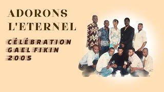 Adorons L'Eternel -Live Celebration a la Fikin (2005)  (Entier/ Full) (+BONUS MAKING OF)