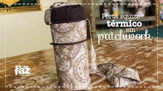 Porta squizz térmico em patchwork (Renata Herculano)