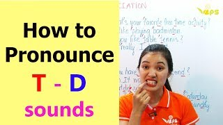 How to Pronounce T - D sounds