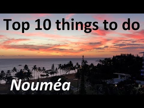 Top 10 things to do in Noumea New Caledonia