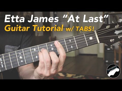 Etta James - At Last - Guitar Lesson - Chords, Lyrics and Ta