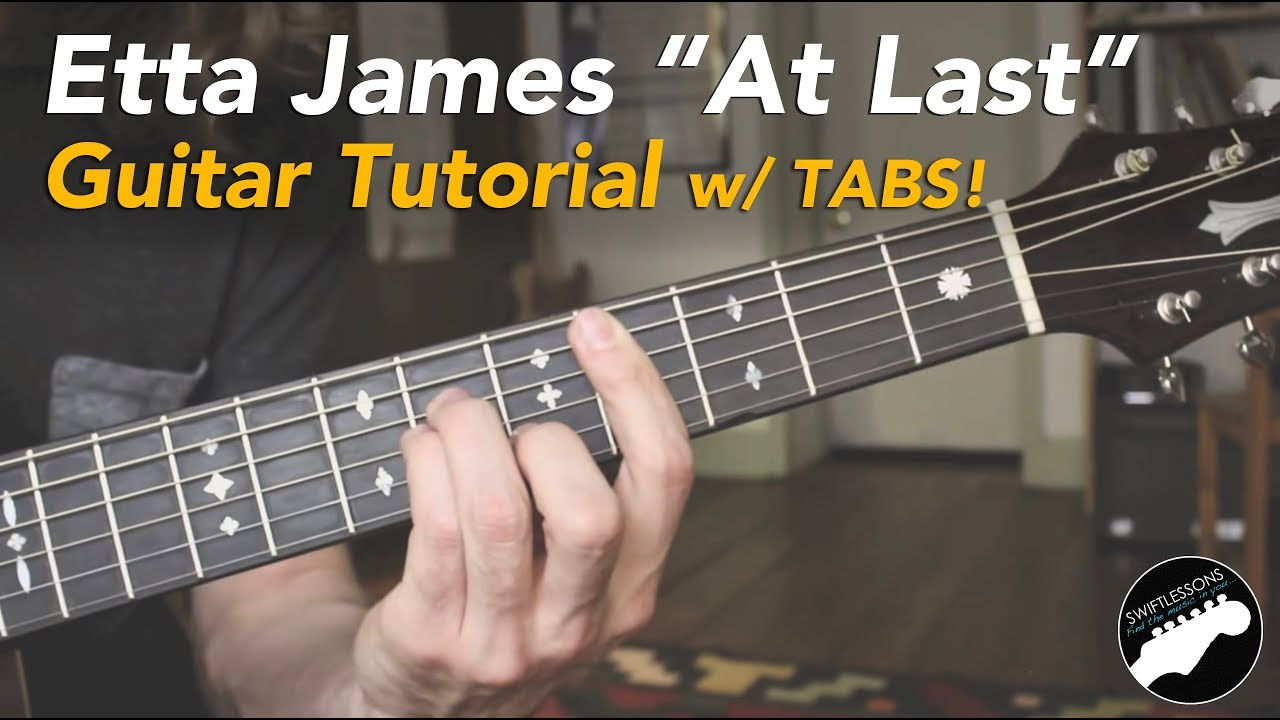 Etta James At Last Guitar Lesson Chords Lyrics And Tabs Youtube
