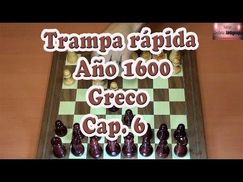 Año 1600   Trampa rápida y sencilla de Greco   Cap. 6 Ajedrez