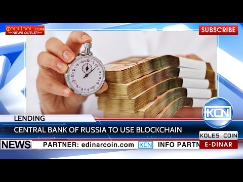 KCN: The Central Bank of Russia to use the blockchain lending