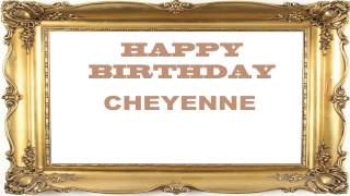 Cheyenne   Birthday Postcards & Postales - Happy Birthday