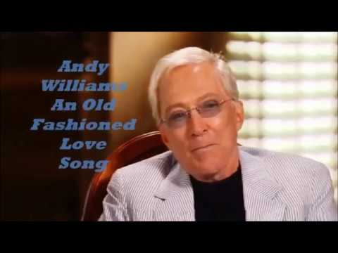 Andy Williams.........An Old Fashioned Love Song..