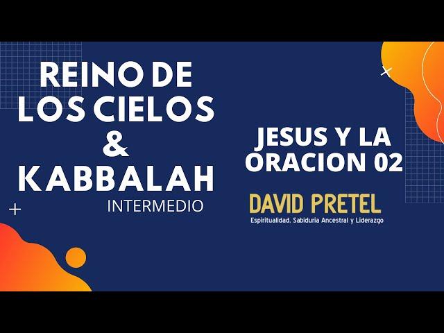 EL REINO DE LOS CIELOS  JESHUA Y LA ORACIÓN PT2- EL PADRE NUESTRO