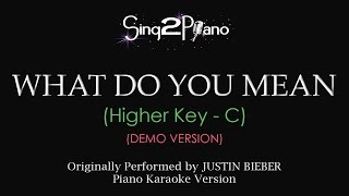 What Do You Mean (Higher Key - Piano karaoke demo) Justin Bieber
