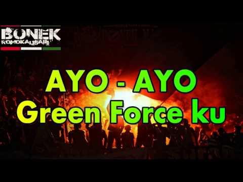 CHANTS BONEK - AYO GREEN FORCEKU