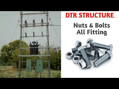 NUTS AND BOLTS FOR DTR STRUCTURE