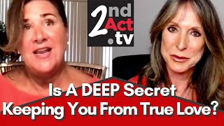 Is a Deep Secret Keeping You From Finding Love after 50? One Woman Reveals Her Secret Sorrow!