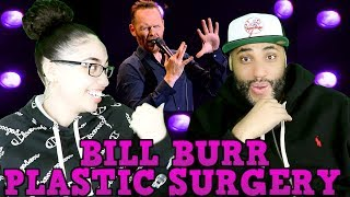 MY DAD REACTS TO Bill Burr - Plastic Surgery REACTION