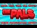 The Pals Complete Intro Music! | Denis, Corl, Sketch, Sub, and Alex Theme Songs/Intro Songs!