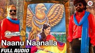 Naanu Naanalla Full Audio | Days of Borapura | Prashant, Anita Bhat, Surya S, Amita R & Shafi