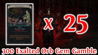 PATH OF EXILE 3.14 - 25 SËTS OF THE CHEATER - 300 EXALTED ORB GAMBLE!!