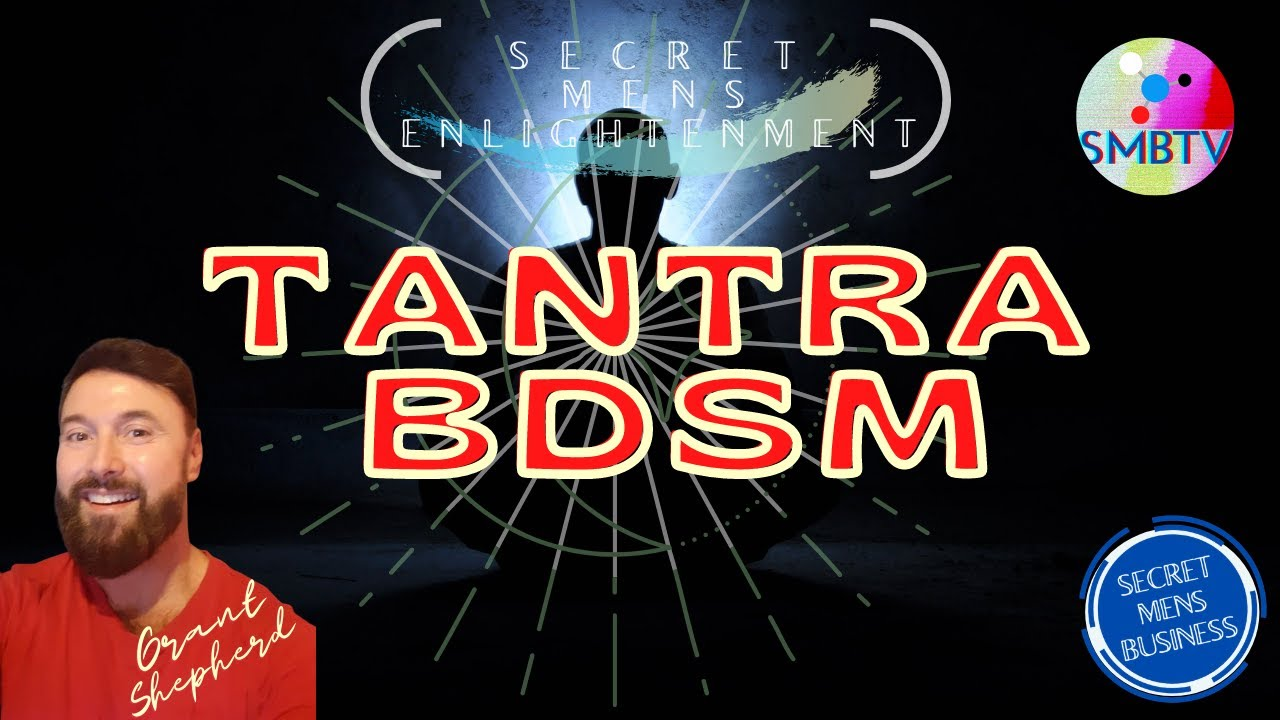 Tantra and BDSM-Secret Men's Enlightenment-SMB TV