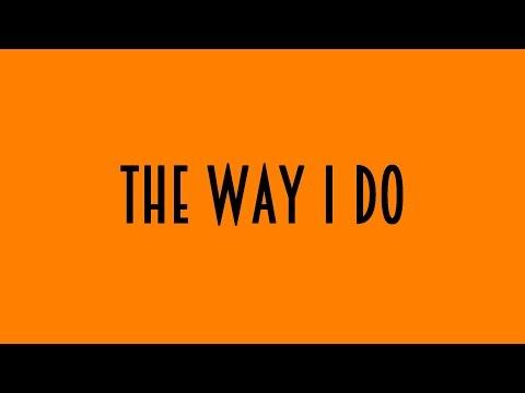 Bishop Riggs - The Way I Do (Lyrics)
