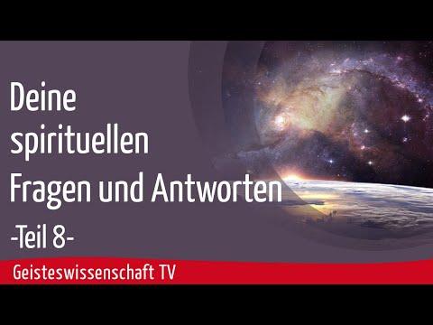 Geisteswissenschaft TV - Deine spirituelle Fragen und Antworten - Teil 8