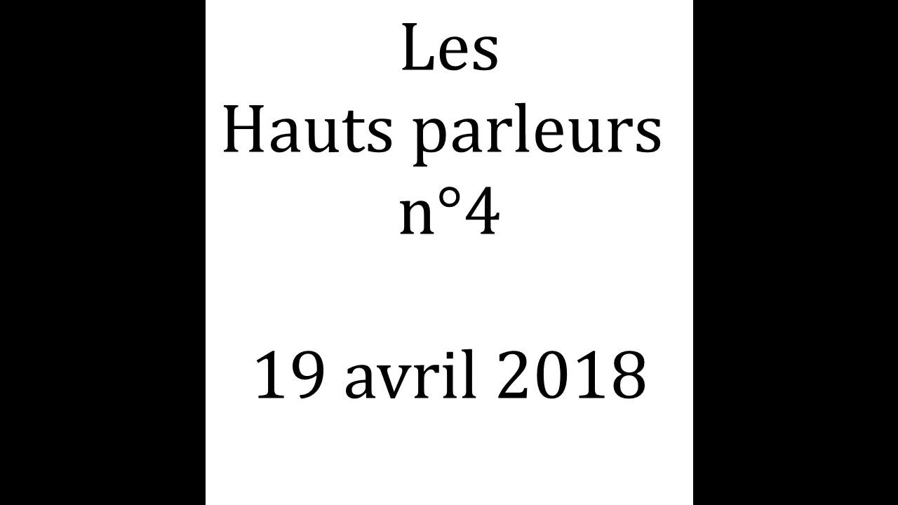 Replay Les Hauts parleurs n°4  - 19avril2018