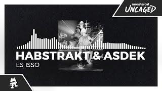 Habstrakt & Asdek - Es Isso [Monstercat Release]
