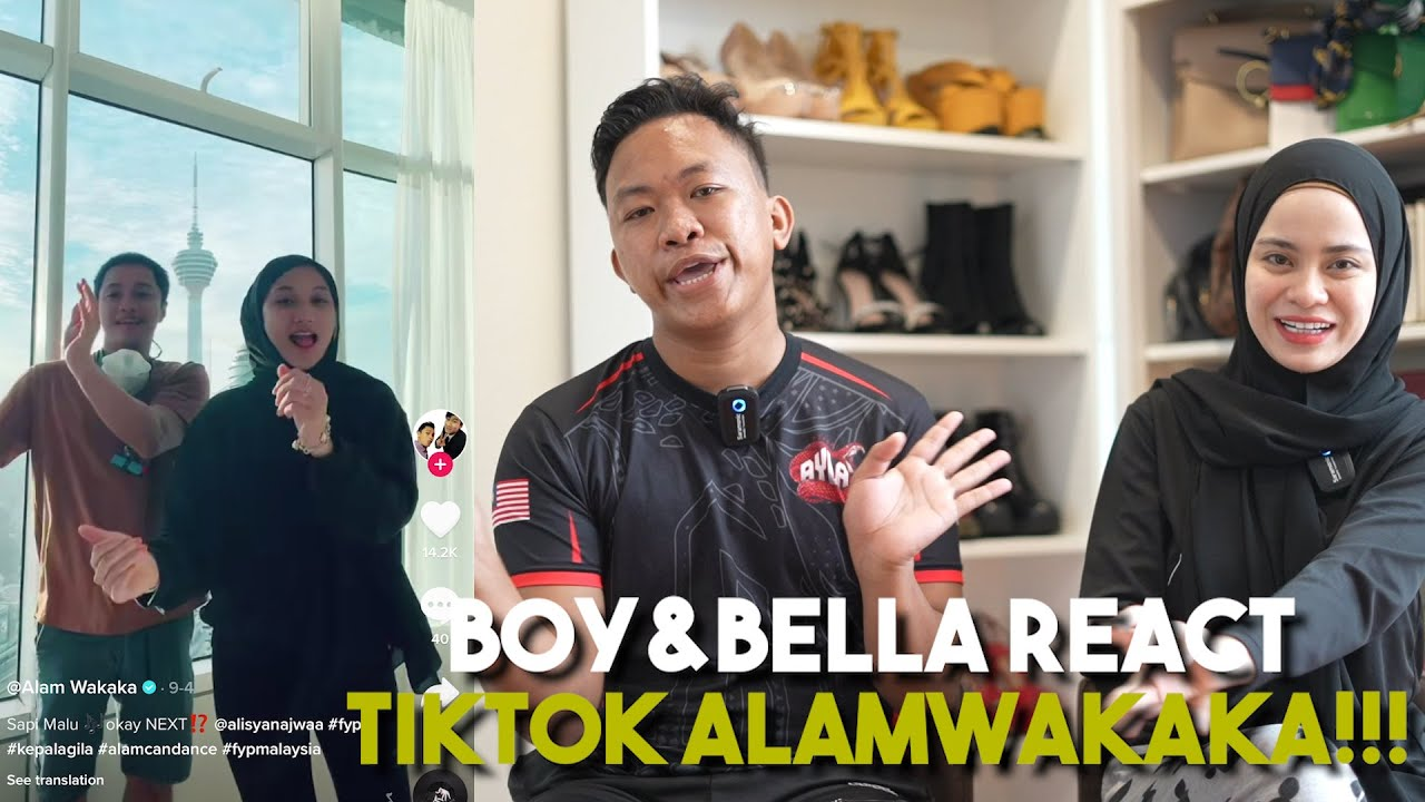Bella & Boy React TikTok Alam Wakaka !!! Gedik Betul Alam ni...