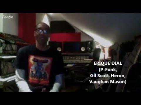 """TRUTH IN RHYTHM"" - Erique Dial (P-Funk, Gil Scott-Heron, Vaughan Mason), Part 1 of 2"