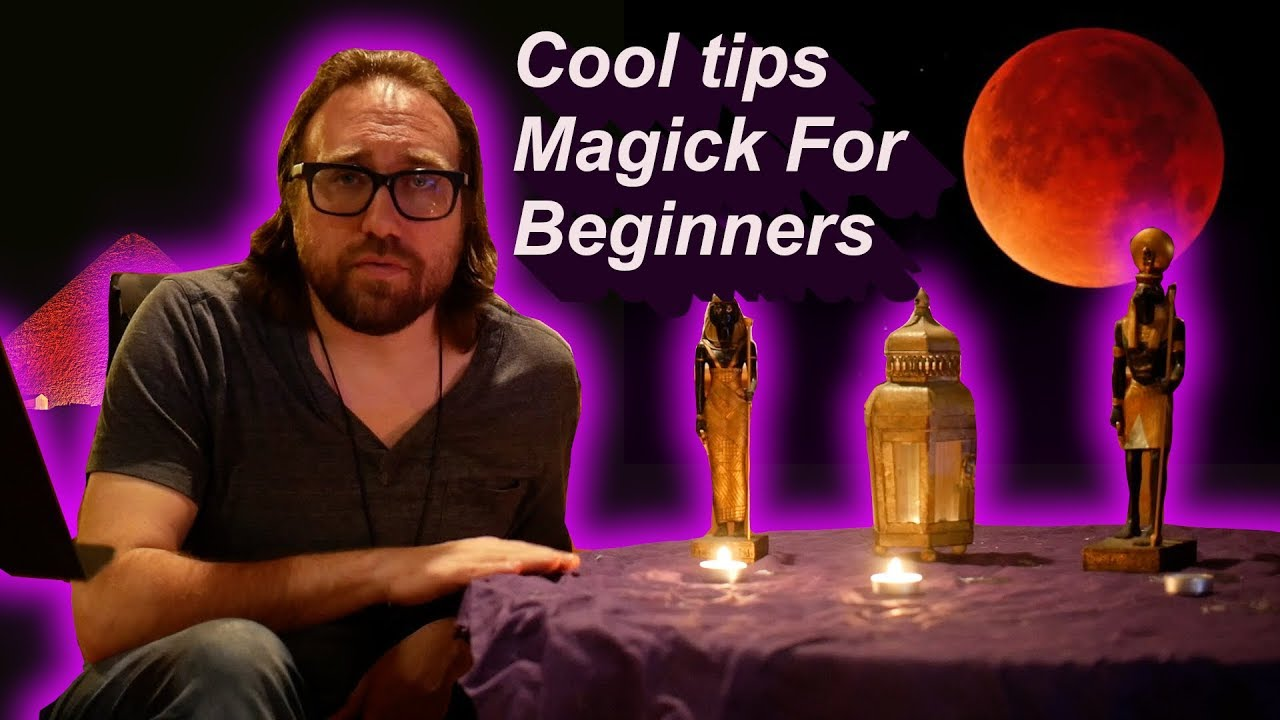 Cool tips  Magick For Beginners