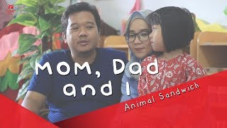 Mom Dad And I - Animal Sandwich - TK Arcamanik KB Rainbow