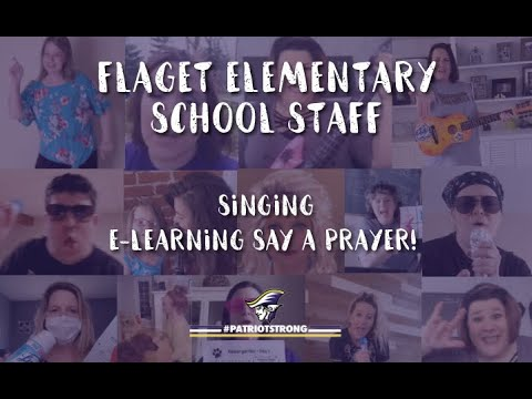 "Flaget Elementary School Staff Singing ""E-LEARNING SAY A PRAYER"""