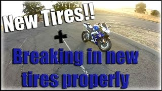 New Tires/How to Break them in!