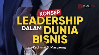 Leadership Skills: Pentingnya Leadership dalam Bisnis dan Perusahaan - Rachmat S. Marpaung