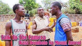 Talk To The Camera - Wata Dombolo Na Mount Aureol - Sierra Leone