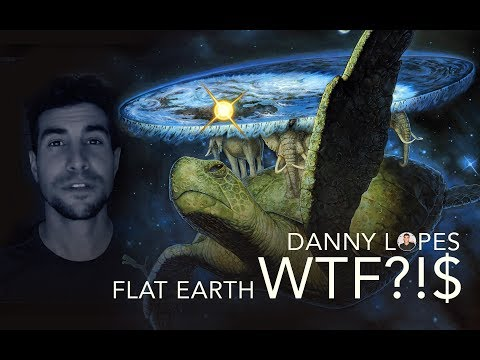 WTF - Danny Lopes - Flat Earth Conspiracy thumbnail