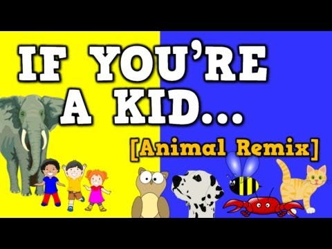 If You're a Kid [Animal Remix] (song for kids about animal sounds & movements)