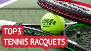 TOP 3: Tennis Racquets 2018