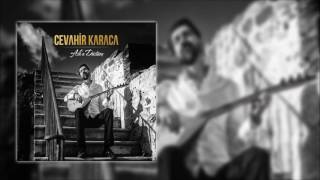 Cevahir Karaca - Yürü Be Hey Yalan Dünya [Official Audio]