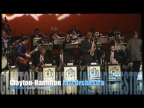 Clayton-Hamilton Jazz Orchestra - Cordoba Guitar Festival 2011