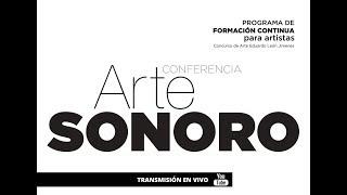 Centro León. Conferencia Arte sonoro.