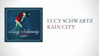 Watch Lucy Schwartz Rain City video