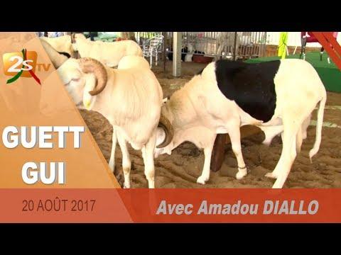 GUETT GUI DU 20 AOÛT 2017 AVEC AMADOU DIALLO