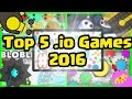 Top 5 .IO Games Of 2016! | Best .IO Games Of 2016 (Agar.io/Mope.io/Diep.io/Slither.io/Bloble.io)